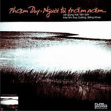 Album Phạm Duy - Người Từ Trăm Năm - Tấn Sơn
