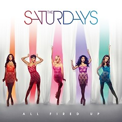 All Fired Up (Remixes) - The Saturdays