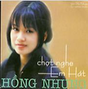 Album Chợt Nghe Em Hát - Hồng Nhung