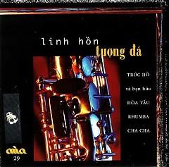 Album Hòa Tấu Trúc Hồ Và Bạn Hữu - Linh Hồn Tượng Đá - Trúc Hồ