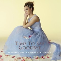Time To Say Goodbye - 40 Timeless Classics For Moments Of Reflection CD 2 No. 1 - Various Artists