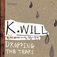 Dropping the Tears - K.will