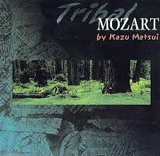 Album Tribal Mozart - Kazu Matsui