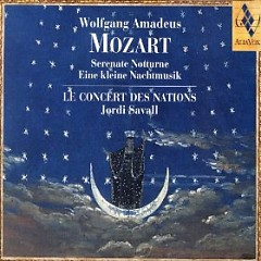 Mozart - Serenate Notturne; Eine Kleine Nachtmusik - Jordi Savall,Le Concert des Nations