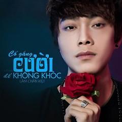 Album Cố Gắng Cười Để Không Khóc - Lâm Chấn Kiệt
