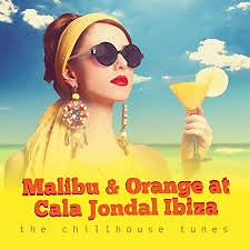 Malibu & Orange At Cala Jondal Ibiza - The Chillhouse Tunes (No. 1) - Various Artists