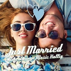 Just Married Love Lounge Music Hallig (No. 1) - Various Artists