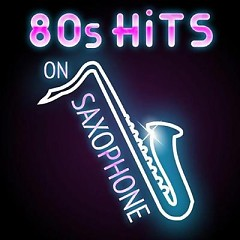 Album 80s Hits on Saxophone (No. 2) - Various Artists