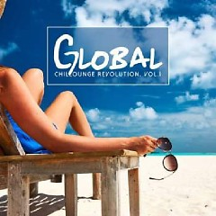 Global Chillounge Revolution, Vol. 1 (No. 1) - Various Artists