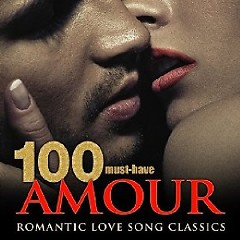Album 100 Must-Have Amour Romantic Love Song Classics (No. 8) - Various Artists