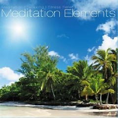 Meditation Elements Vol. 1 - Music For Meditation Relaxing Wellness And Sleeping - Various Artists