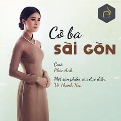 Cô Ba Sài Gòn - Phúc Anh