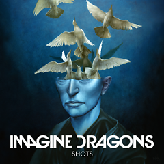 Shots (Singles) - Imagine Dragons