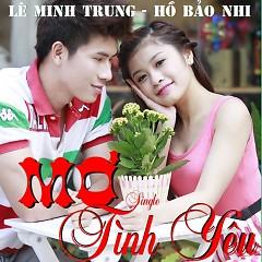 Mơ Tình Yêu (Single) - Lê Minh Trung ft. Hồ Bảo Nhi