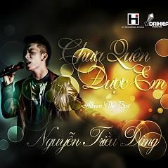 Chưa Quên Được Em (Single) - Nguyễn Triều Dâng