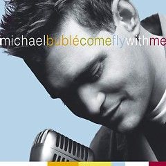 Come Fly With Me - Michael Bublé