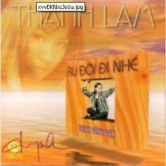Ru Đời Đi Nhé - Thanh Lam