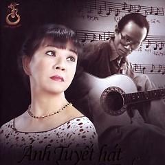 Ánh Tuyết Hát Trịnh Công Sơn - CD1 - Ánh Tuyết