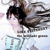 Like Yesterday - The Brilliant Green