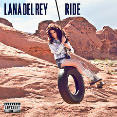 Ride (Single) - Lana Del Rey