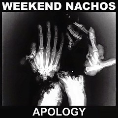 Apology - Weekend Nachos
