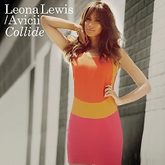 Collide - Avicii ft. Leona Lewis