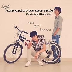 Anh Chỉ Có Xe Đạp Thôi (Single) - Hand Leajung ft. Hoàng Bách