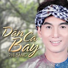 Album Dân Ca Bay (Live Show) - Phi Bằng