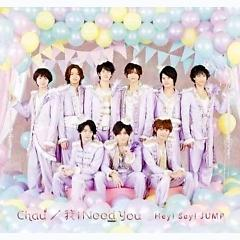 Chau# / Wo I Need You - Hey! Say! JUMP