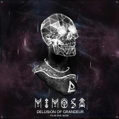Delusion Of Grandeur - Mimosa