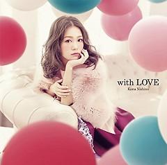 with LOVE - Nishino Kana