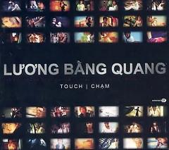 Album Touch Chạm - Lương Bằng Quang