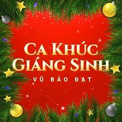 Album Ca Khúc Giáng Sinh - Vũ Bảo Đạt ft. Various Artists