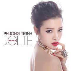 Phương Trinh Jolie Remix - Phương Trinh Jolie