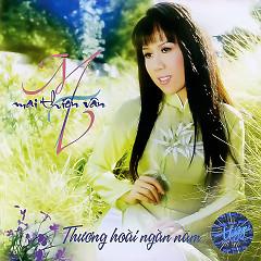 Album Thương Hoài Ngàn Năm - Mai Thiên Vân
