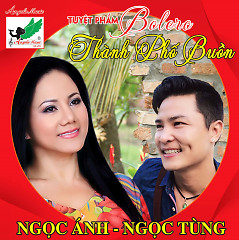 Thành Phố Buồn - Ngọc Tùng ft. Ngọc Ánh