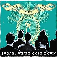 Sugar, We're Goin' Down - Single - Fall Out Boy
