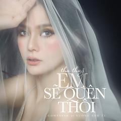 Em Sẽ Quên Thôi (Single) - Thu Thủy
