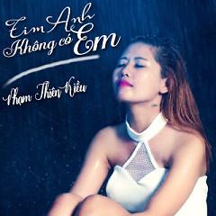 Album Tim Anh Không Có Em - Phạm Thiên Kiều