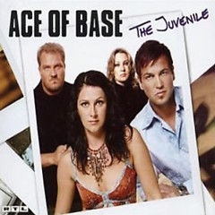 The Juvenile - Ace Of Base