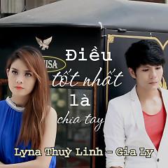 Điều Tốt Nhất Là Chia Tay - Lyna Thùy Linh,Gia Ly