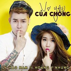 Vợ Yêu Của Chồng - Hoàng Y Nhung ft. Lý Hào Nam