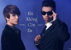 Khi Không Còn Em (Single) - Super E ft. Anh Minh