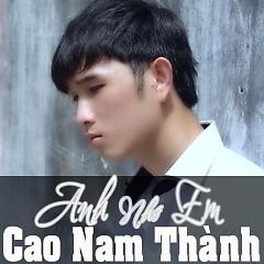 Album Anh Nhớ Em - Cao Nam Thành