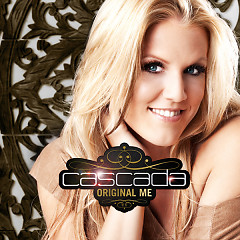 Original Me - Incl Greatest Hits (CD1) - Cascada