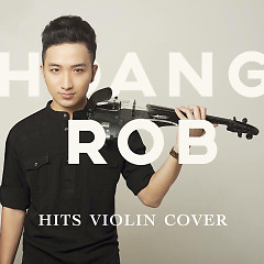 Album Hits Violin Cover (Vol 1) - Hoàng Rob