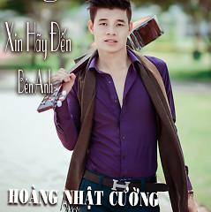 Album Xin Hãy Đến Bên Anh - Hoàng Nhật Cường