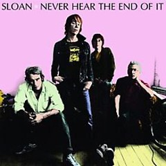 Never Hear The End Of It (CD1) - Sloan