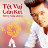 Bài hát Tết Vui Gắn Kết - Lương Bằng Quang
