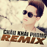 Chu Khi Phong Dance Remix (Vol 2) - Chu Khi Phong